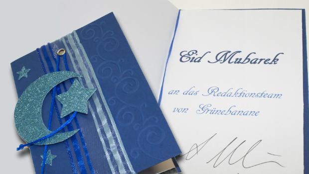 und manchmal bekommen wir auch eine selbstgemachte Karte - Danke Azra. Eid mubarak zurück