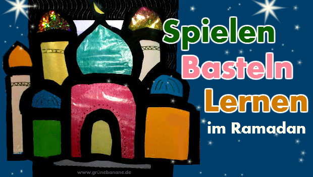 spielen basteln lernen im ramadan islamisches. Black Bedroom Furniture Sets. Home Design Ideas