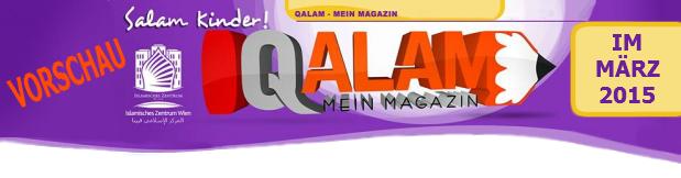 Das Qalam Kindermagazin des Islamischen Zentrums in Wien erscheint 4mal im Jahr