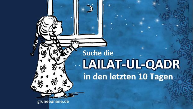 Lailatul-qadr Leylatulqadr Nacht des Schicksals letzten 10 Tage im Ramadan
